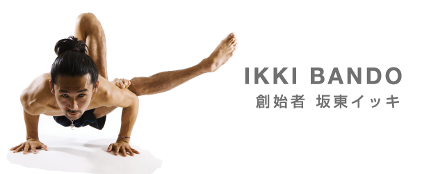 IKKI BANDO - 創始者 坂東 イッキ